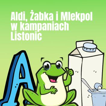 Aldi, Żabka iMlekpol wkampaniach reklamowych Listonic
